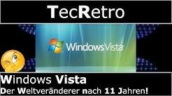 Windows Vista - Der Weltveränderer nach 11 Jahren! | TecRetro | deutsch