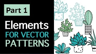 Part 1: How To Draw Vector Succulents For Repeat Pattern Collection in Adobe Illustrator. Tutorial.
