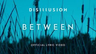 Disillusion - Between [official lyric video]