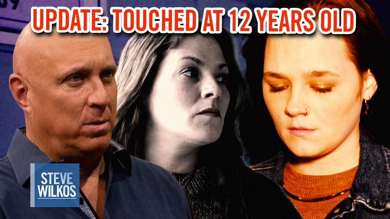 UPDATE: INAPPROPRIATELY TOUCHED AT 12 YEARS OLD | Steve Wilkos