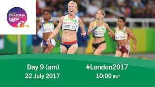 Day 9 | Morning | World Para Athletics Championships London 2017