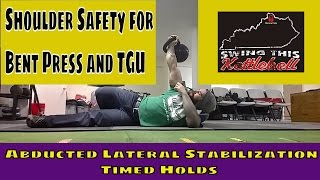 Safe and Strong Shoulder Prep for Kettlebell Bent Press, TGU etc. Lateral Stability is a MUST