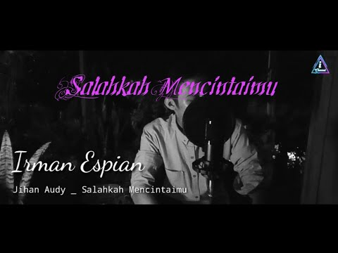 Salahkah Mencintaimu [Official Video Cover By Ires]