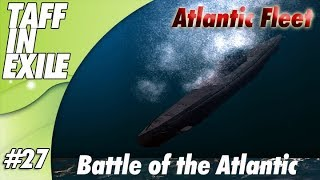 Atlantic Fleet |  Battle of Atlantic | Part 27 - Day of the Subs