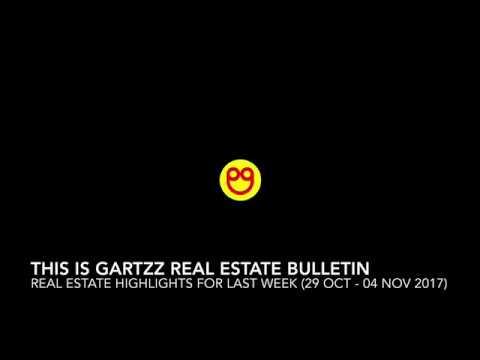 Gartzz Real Estate Bulletin Weekly (29 Oct - 04 Nov 2017)
