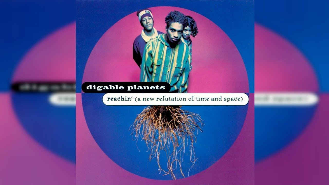 Digable Planets | Reachin' (A New Refutation of Time and ...