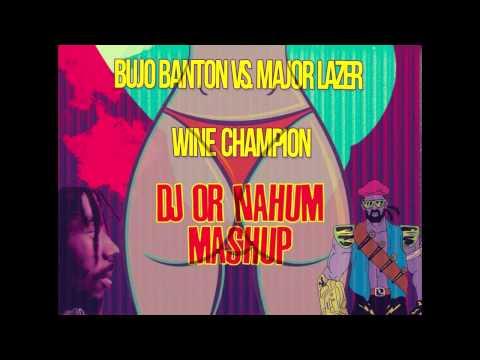 Bujo Banton Vs.  Major Lazer - Wine Champion (Dj Or Nahum Mashup)