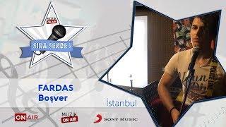 #SıraSende / FarDas - Boşver (istanbul)