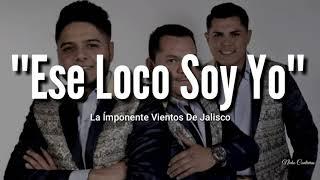 Banda La Ímponente Vientos De Jalisco - Ese Loco Soy Yo (LETRA) Estreno 2019