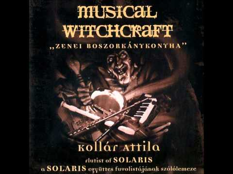 Musical Witchcraft (Kollár Attila) - Silent's Man Prayer (A hallgatag ember balladája)