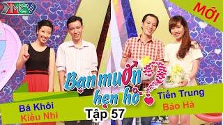 BẠN MUỐN HẸN HÒ - Tập 57 | Tiến Trung - Bảo Hà | Bá Khôi - Kiều Nhi | 07/12/2014