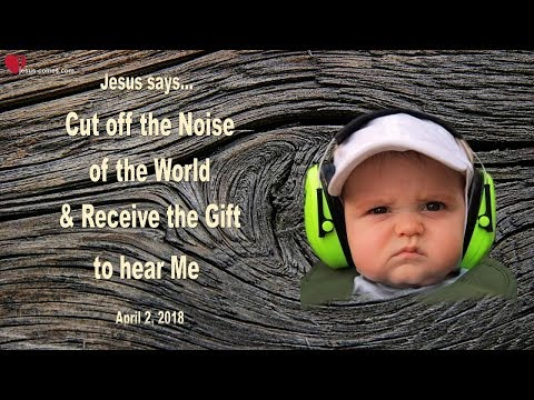 RECEIVE THE GIFT TO HEAR ME ... CUT OFF THE NOISE OF THE WORLD ❤️ Love Letter from Jesus