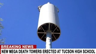 BREAKING: NEW MEGA DEATH TOWER GOES UP AT TUCSON DEL ORO HIGH SCHOOL