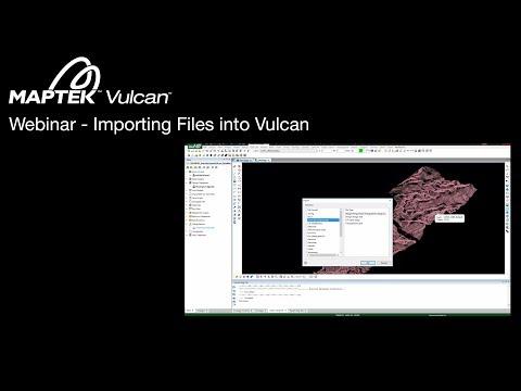Webinar: Importing Files into Vulcan