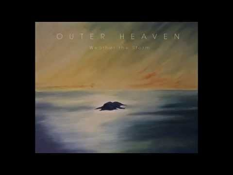 Outer Heaven - Weather The Storm (full album)