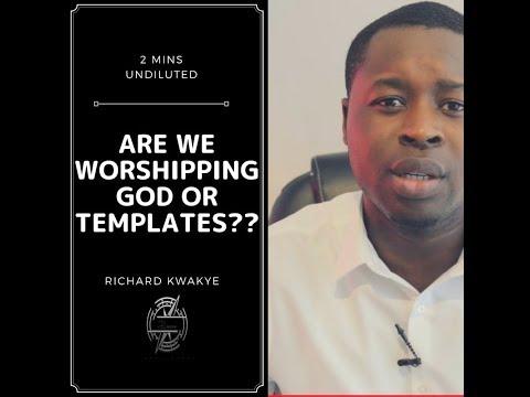 Richard Kwakye - God or templates?? (2 Mins Undiluted Ep2)