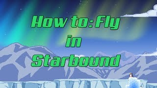 How to fly in starbound