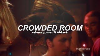 Download Lagu Selena Gomez - Crowded Room ft 6LACK Traducida al espanol MP3