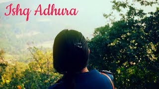 ISHQ ADHURA | | Valentines | Romantic AntheM | 2K18 | BLUE BIRD PRODUCTIONS |