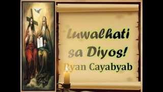 Luwalhati sa Diyos- Ryan Cayabyab