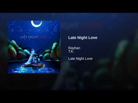 Rayhan- Late Night Love ft. TK