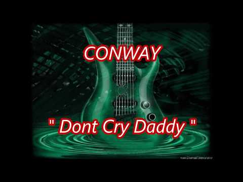 Conway   Dont Cry Daddy