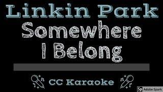 Linkin Park • Somewhere I Belong (CC) [Karaoke Instrumental Lyrics]
