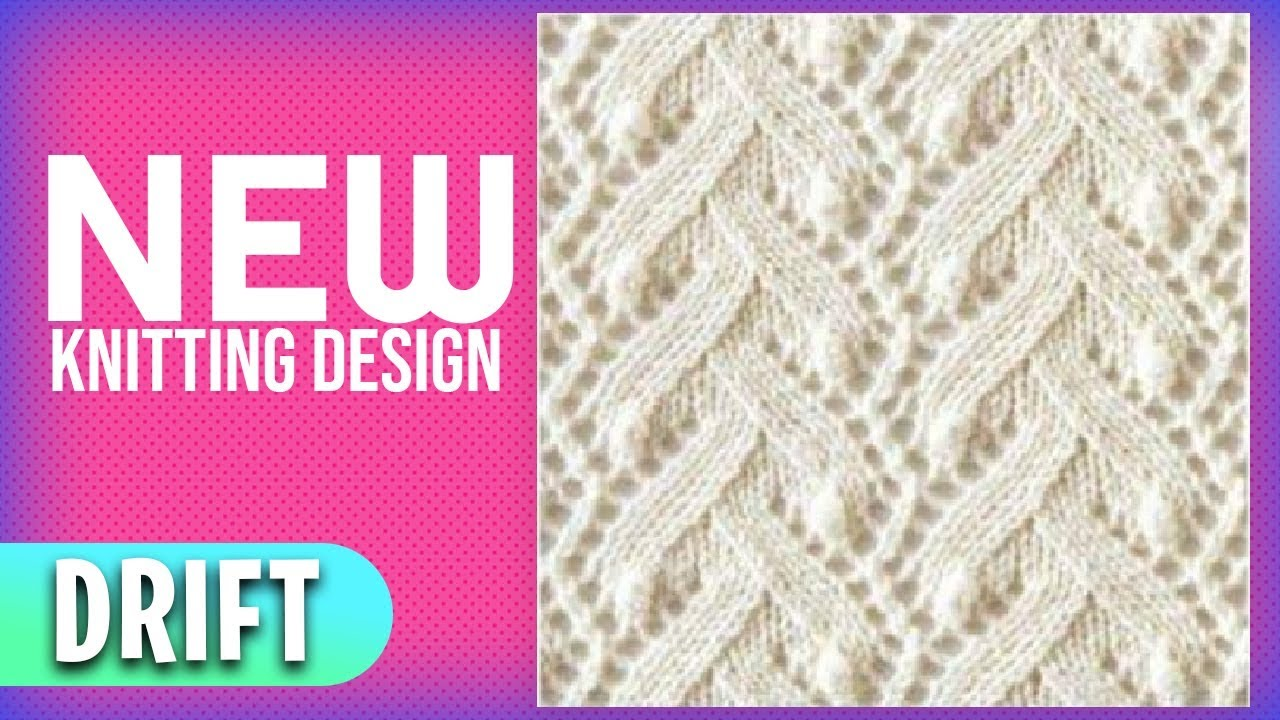 *NEW* Beautiful Knitting Pattern Design 2018 || Drift ...