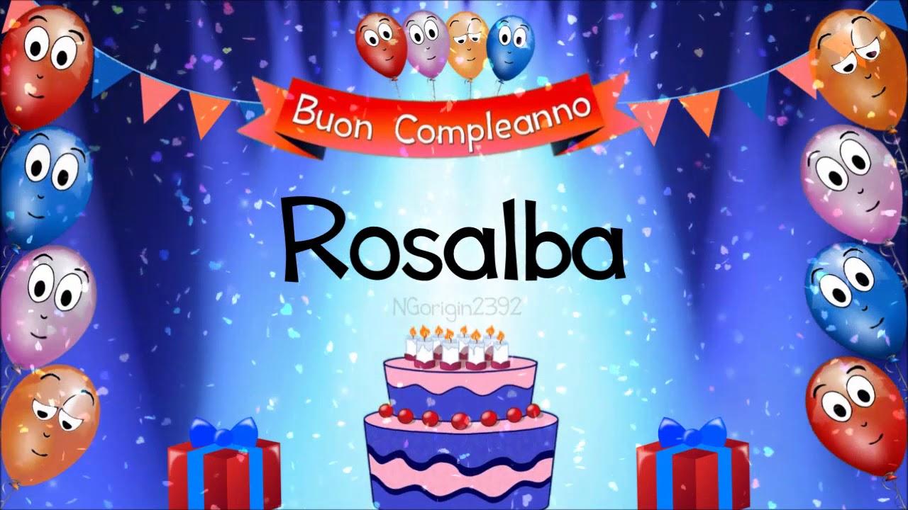 Immagini Compleanno Rosalba.Tanti Auguri Di Buon Compleanno Rosalba Youtube