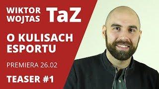 "TEASER #1 - Wiktor ""TaZ"" Wojtas o początkach Virtus.pro"