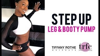 Step Up - Leg and Booty Pump with Tiffany Rothe