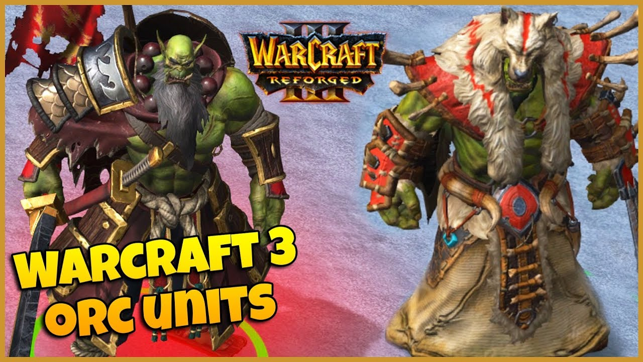 Warcraft 3 Reforged Orc Units In Game Preview Youtube