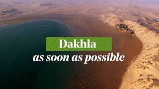 Dakhla - Morocco, As soon as possible