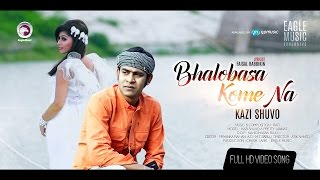 Bhalobasa Kome Na – Kazi Shuvo Video Download