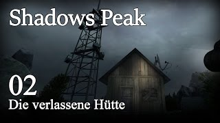 Shadows Peak [02] [Die verlassene Hütte] [Let's Play Gameplay Deutsch German] thumbnail
