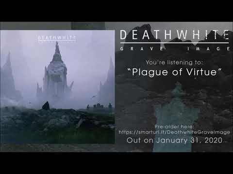 Deathwhite - Plague of Virtue (Official Track Premiere)
