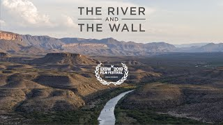 The River and The Wall - Official Trailer