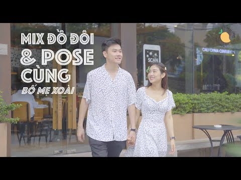 mix-ĐỒ-ĐÔi-&-pose-cÙng-bỐ-mẸ-xoÀi- -xoÀi-fam