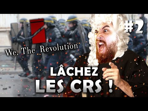 LÂCHEZ LES CRS ! - We. The Revolution (02)