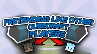 Pretending Like Other Cubecraft Players #4 [INCL. Democrise And Finixly]