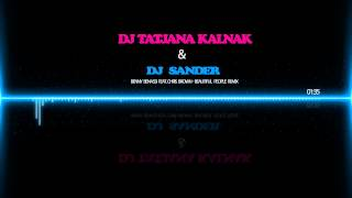 Benny Benassi Feat. Chris Brown - Beautiful People (DJ Tatjana Kalnak & DJ Sander Remix)