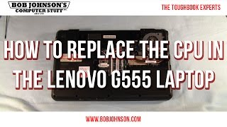How to replace the CPU in the Lenovo G555 Laptop