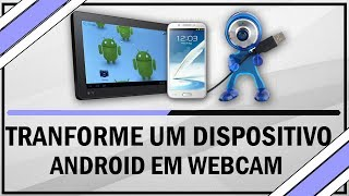 Como transformar seu android em webcam do PC