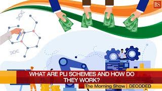 PLI Scheme - How do production-linked incentive schemes work