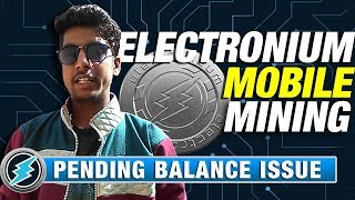 Electronium Mobile Mining App - Pending Balance Issue
