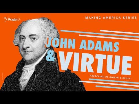 John Adams and Virtue: Making America