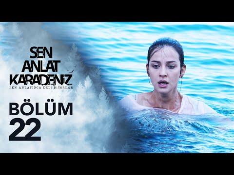 Sen Anlat Karadeniz 22. Bölüm