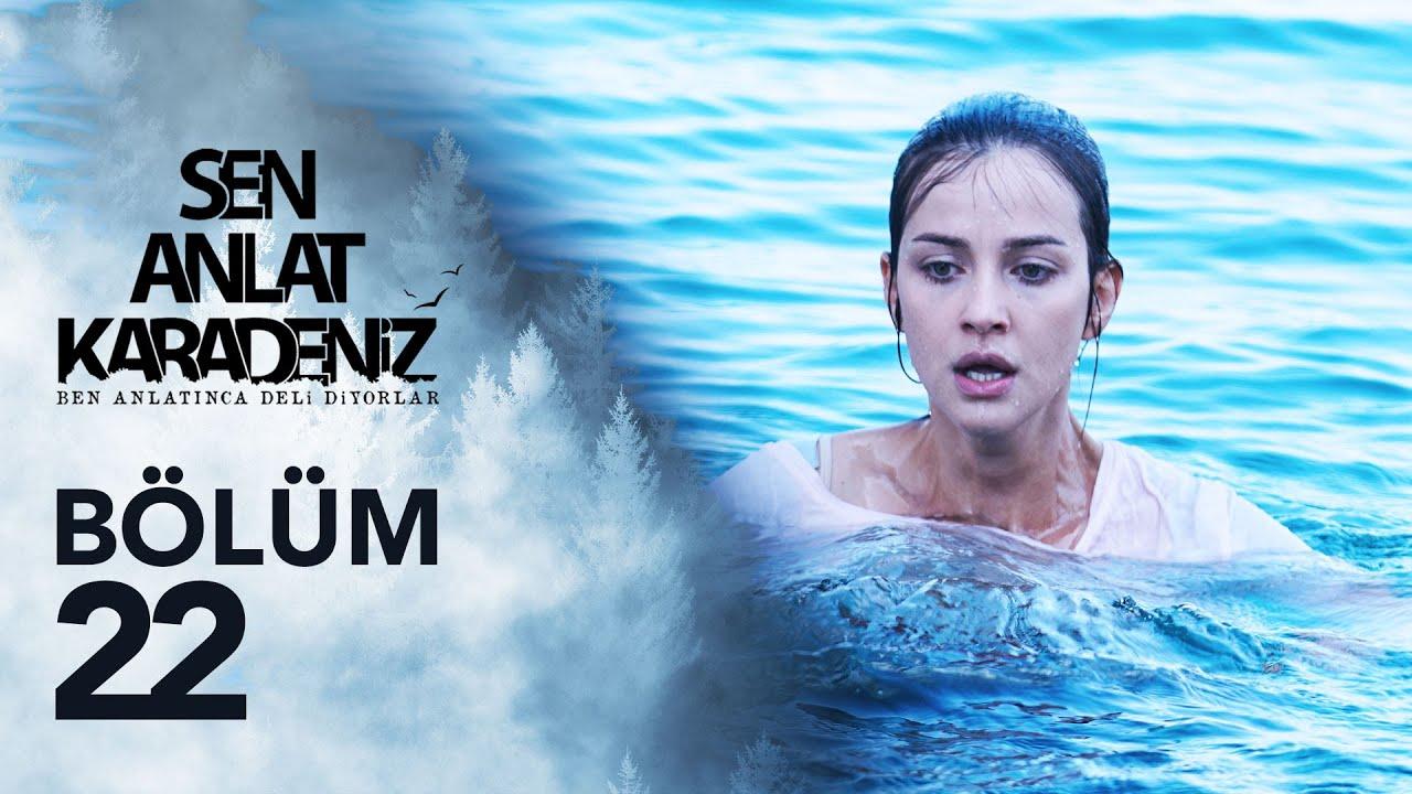 Download Sen Anlat Karadeniz 22. Bölüm