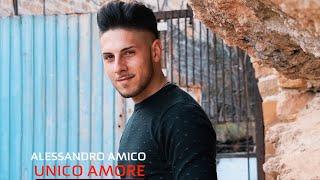 Alessandro Amico - Unico amore (Ufficiale 2020)