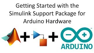 Getting Started with the Simulink Support Package for Arduino Hardware
